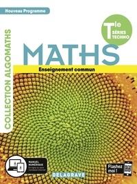 Mahdia Aït Khelifa et Patricia Allart-Cagé - Maths Tle séries techno Algomaths - Enseignement commun.