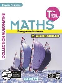 Mahdia Aït Khelifa-Pruvot et Patricia Allart-Cagé - Maths Tle séries techno enseignement commun + spécialité STI2D/STL Algomaths - Manuel de l'élève.