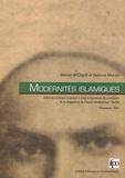 Maher Al-Charif et Sabrina Mervin - Modernités islamiques - Actes du colloque organisé à Alep à l'occasion du centenaire de la disparition de l'imam Muhammad 'Abduh, 9-10 novembre 2005.