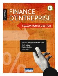 Télécharger des livres pdf gratuitement Finance d'entreprise  - Evaluation et gestion 9782765039990 in French ePub MOBI par Maher Kooli