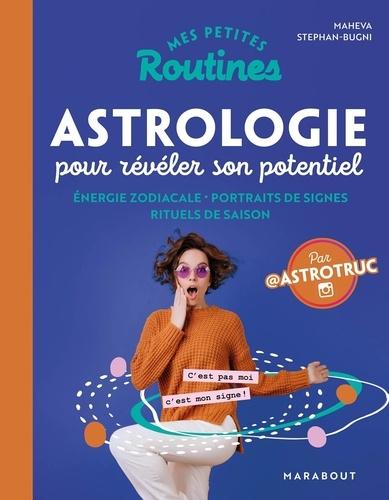 Astrologie pour révéler son potentiel. Energie zodiacale - Portraits de signes - Rituels de saison