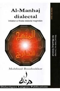 Mahfoud Boudaakkar - Al-Manhaj dialectal - Initiation à l'arabe dialectal maghrébin. 1 CD audio