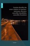 Mahfoud Ghezali et Agnès Michelot - Gestion durable des zones côtières et marines : nouveaux discours, nouvelles durabilités, nouvelles frontières.