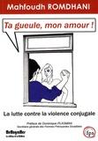 Mahfoudh Romdhani - Ta gueule, mon amour ! - La lutte contre la violence conjugale.