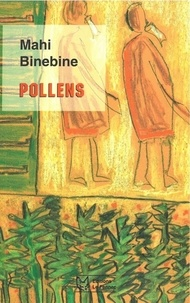 Mahi Binebine - Pollens.