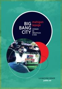 Mahigan Lepage - Big Bang City.