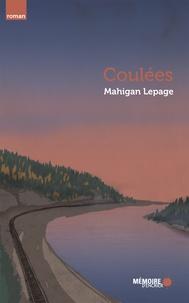 Mahigan Lepage et  Mémoire d'encrier - Coulées.