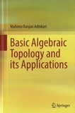 Mahima Ranjan Adhikari - Basic Algebraic Topology and its Applications.