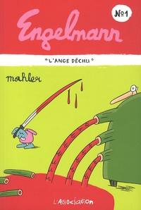 """Mahler - Engelmann Tome 1 : """"L'Ange Déchu""""."""