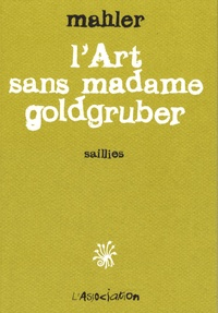 Mahler - L'Art sans madame Goldgruber.