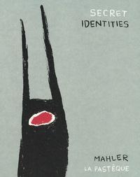 Mahler - Secret identities.