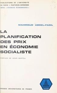 Mahmoud Abdel-Fadil et  C.N.R.S. - La planification des prix en économie socialiste - Essai méthodologique.