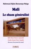 Mahmoud-Alpha Boncaneye Maïga - Mali : le chaos généralisé.