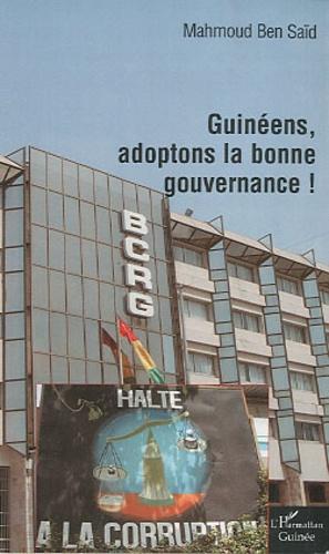 Mahmoud Ben Saïd - Guinéens, adoptons la bonne gouvernance !.