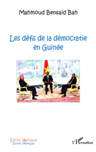 Mahmoud Bensaid Bah - Les défis de la démocratie en Guinée.