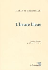 Mahmoud Chokrollahi - L'heure bleue.