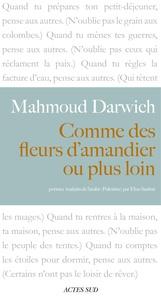 Mahmoud Darwich - Comme des fleurs d'amandier ou plus loin.