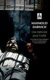 Mahmoud Darwich - Une mémoire pour l'oubli - Le temps : Beyrouth, Le lieu : un jour d'août 1982.