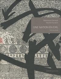 Mahmoud Darwich et Rachid Koraïchi - Une nation en exil - Hymnes gravés suivi de La Qasida de Beyrouth.