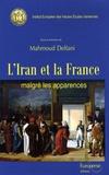 Mahmoud Delfani - L'Iran et la France malgré les apparences.