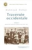 Mahmoud Delfani - Traversée occidentale - Tome 1, Naissanc d'une nouvelle élite iranienne en France (1811-1925).