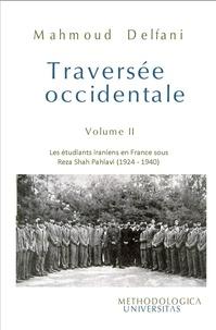 Mahmoud Delfani - Traversée occidentale - Tome 2, Les étudiants iraniens sous Reza Shah Pahlavi (1924-1940).