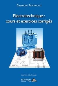 Mahmoud Gassoumi - Electrotechnique : cours et exercices corrigés.
