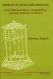 Mahmoud Guettat - Musiques du monde arabo-musulman - Guide bibliographique et discographique - Approche analytique et critique.