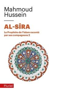 Mahmoud Hussein - Al-Sîra - Le Prophète de l'Islam raconté par ses compagnons Tome 2.