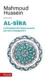 Mahmoud Hussein - Al-Sîra - Le Prophète de l'islam raconté par ses compagnons Tome 1.