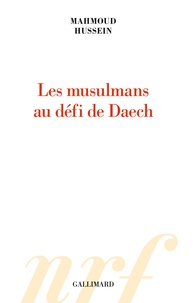 Mahmoud Hussein - Les musulmans au défi de Daech.