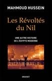 Mahmoud Hussein - Les révoltés du Nil - Une autre histoire de l'Egypte moderne.