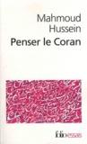 Mahmoud Hussein - Penser le Coran.