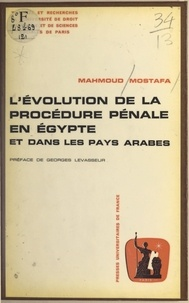 Mahmoud Mostafa et Georges Levasseur - L'évolution de la procédure pénale en Égypte et dans les pays arabes.