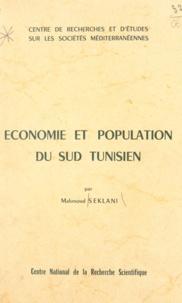 Mahmoud Seklani et Chedly Ayari - Économie et population du Sud tunisien.