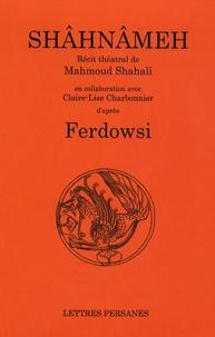Mahmoud Shahali - Shâhnâmeh - D'après Ferdowsi.