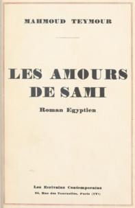 Mahmoud Teymour - Les amours de Sami - Roman égyptien suivi de dix contes.