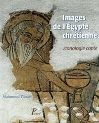Mahmoud Zibawi - Images de l'Egypte chrétienne - Iconologie copte.