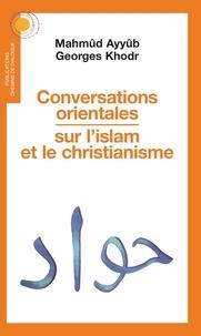 Histoiresdenlire.be Conversations orientales sur l'islam et le christianisme Image