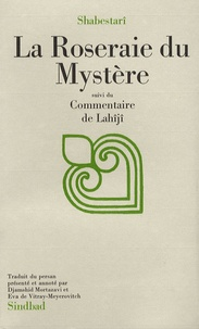 Mahmûd Shabestarî - La Roseraie du mystère - Suivi du Commentaire de Lahîjî.