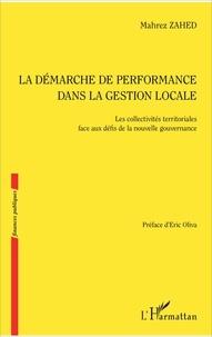 Mahrez Zahed - La démarche de performance dans la gestion locale - Les collectivités territoriales face aux défis de la nouvelle gouvernance.