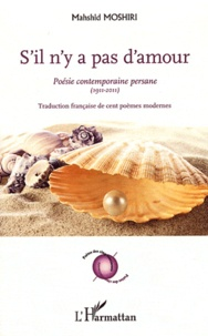 Goodtastepolice.fr S'il n'y a pas d'amour - Poésie contemporaine persane (1911-2011) Image