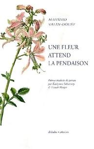 Mahshid Vatan-Doust - Une fleur attend la pendaison.