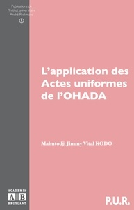 Mahutodji Jimmy Vital Kodo - L'application des Actes uniformes de l'OHADA.