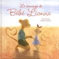 Mai Duong et Amélie Dubois - Le courage de Bébé Lionne.