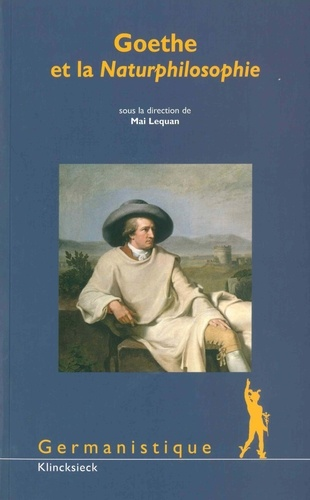 Mai Lequan - Goethe et la Naturphilosophie.
