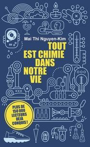 Mai Thi Nguyen-Kim - Tout est chimie dans notre vie.