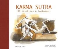 Maïa Brami et  Barroux - Karma Sutra - 30 positions à fantasmer.