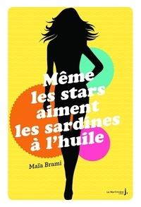 Maïa Brami - Même les stars aiment les sardines à l'huile.