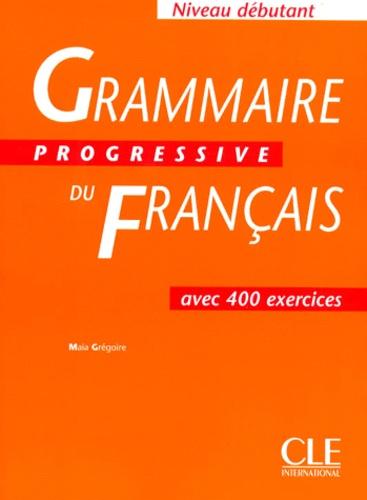 Grammaire Progressive Du Francais Avec 400 Exercices Niveau Debutant